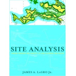 Site Analysis: Linking Program and Concept in Land Planning and