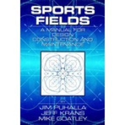 Sports Fields: A Manual for Design, Construction and Maintenance