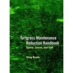 Turfgrass Maintenance Reduction Handbook: Sports and Lawns etc