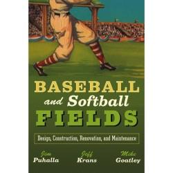 Baseball and Softball Fields: Design, Construction, Renovation,