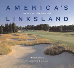 America\'s Linksland: A Century of Long Island Golf