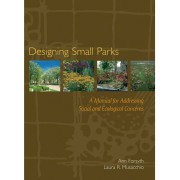 Designing Small Parks: A Manual for Addressing Potential Issues