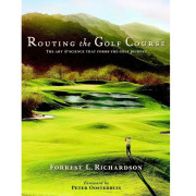 Routing the Golf Course: The Art & Science of the Golf Journey